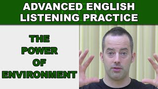 The Power of Environment - Speak English Fluently - Advanced English Listening Practice - 63