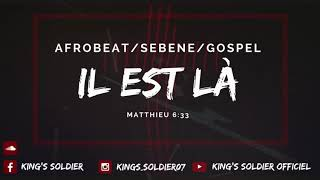 Il Est Là [sebene Afrobeat Gospel Instrumental Beat]   Prod By King's Soldier
