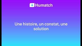 Vidéo de Humatch