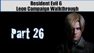 Resident Evil 6 Walkthrough (Leon Campaign) Pt. 26 - Boss Fight Time!