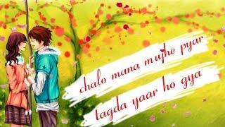 chalo mano mujhe pyar tagda yaar ho gaya whatsapp status|mein chali song||whatsapp status video