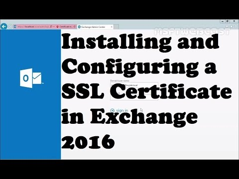 Installing and Configuring an SSL Certificate in Exchange 2016 ...