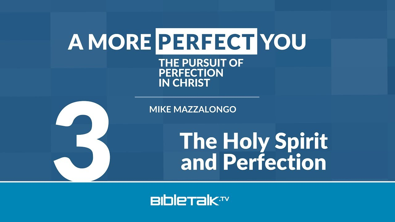 3. The Holy Spirit and Perfection