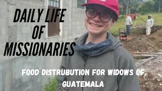 Daily Life of Missionaries: Food Distribution for Widows