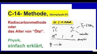 C 14  Methode, Radiocarbonmethode (das Alter Von Ötzi), Kernphysik 07