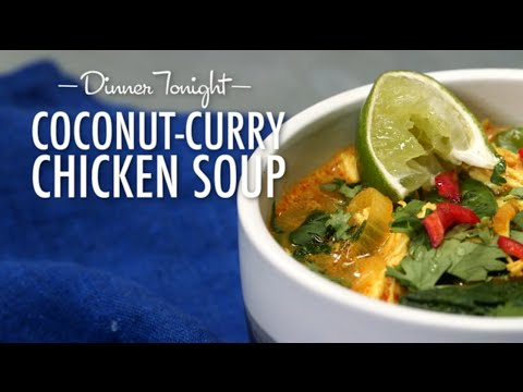 How to Make Coconut-Curry Chicken Soup | Dinner Tonight