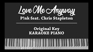 Love Me Anyway (Original Key Karaoke Piano Instrumental COVER) P!nk Ft. Chris Stapleton With Lyrics
