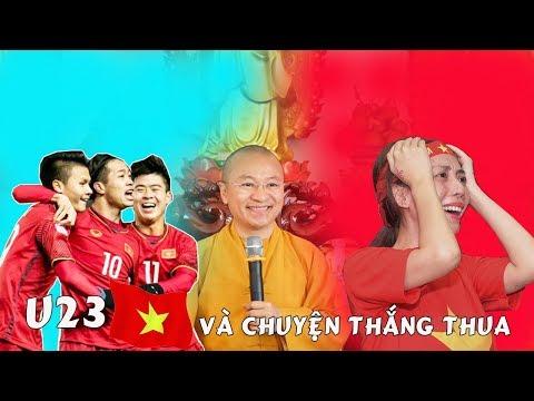 U23 Việt Nam Và Chuyện Thắng Thua - TT. Thích Nhật Từ