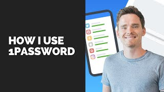 How I use 1Password