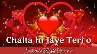 💕 Dil Kahin Rukta Nahi..... Chalta hi Jaye Teri or.... 💕 Song with lyrics