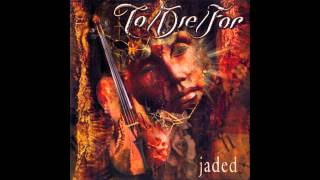 To Die For - Dying Embers
