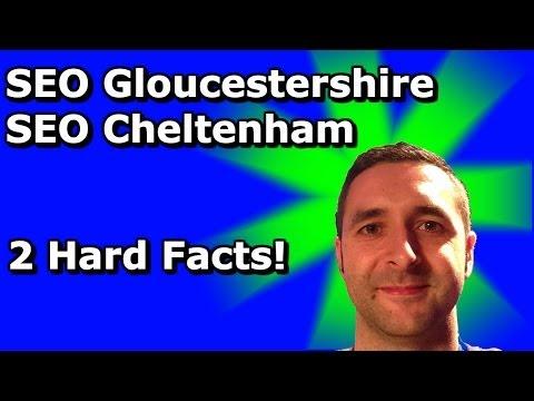 SEO Gloucestershire SEO Cheltenham - 2 Hard FACTS!