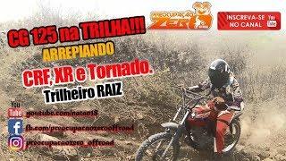 CG 125 NA TRILHA ARREPIANDO CRF 230 XR 200 E TORNADO | TRILHEIRO RAIZ | TRILHA DE MOTO | PZ OFF ROAD