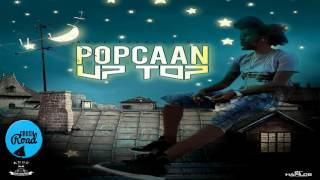 Popcaan - Party Up Top (Raw) March 2017