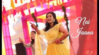 Nai Jaana Dance Indian Wedding Performance Bollywood