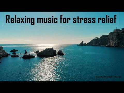 Relaxing music for stress relief Peaceful Meditation Music, Deep Relaxing & Healing Music