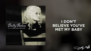 Dolly Parton - I Don't Believe You've Met My Baby (Audio)