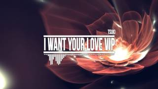TSUKI   I WANT YOUR LOVE VIP
