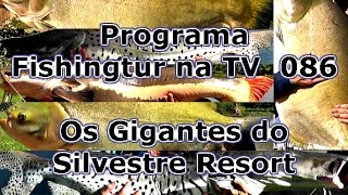 Programa Fishingtur na TV 086 - Silvestre Resort