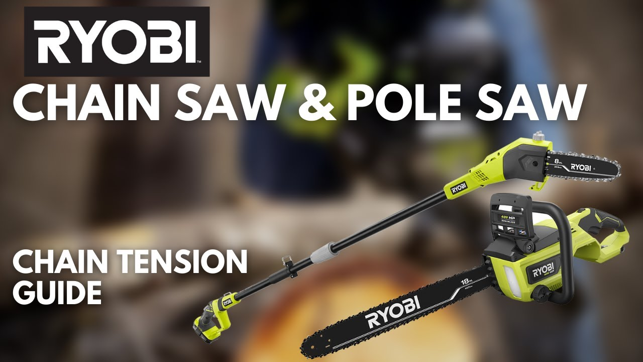 How To Chain Amp Pole Saw Tensioning Ryobi Landscapes