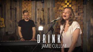 Katya Sofi   Drink (Jamie Cullum Cover)