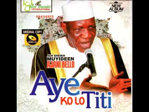Muyideen Ajani Bello - Aye Ko Lo Titi