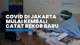 Kasus Covid-19 di Jakarta Catat Rekor Baru, Dua Hari Berturut-turut Capai Hampir 5.000 Kasus Positif
