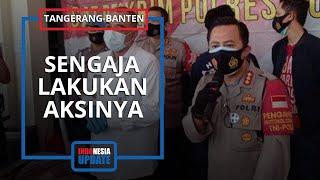 Kondisi Kejiwaan Pelaku Vandalisme di Tangerang Diungkap Kepolisian, Akui Memang Sengaja Beraksi