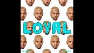 Chris Brown - Loyal (Clean Version) ft. Lil Wayne, Tyga