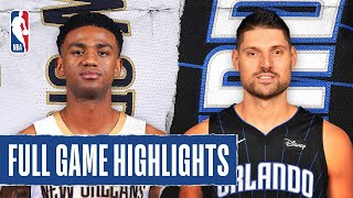 PELICANS at MAGIC | FULL GAME HIGHLIGHTS | August 13, 2020
