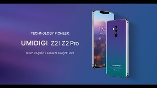 Meet UMIDIGI Z2|Z2 Pro Notch Flagship + Gradient Twilight Color