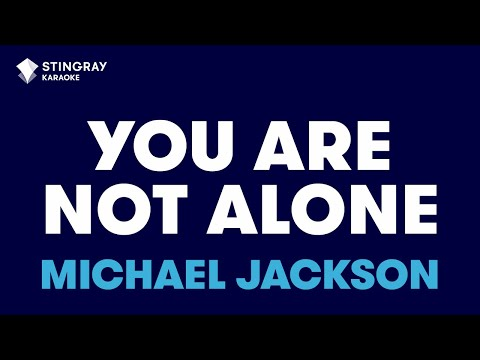 """You Are Not Alone in the Style of """"Michael Jackson"""" karaoke video with lyrics (no lead vocal)"""
