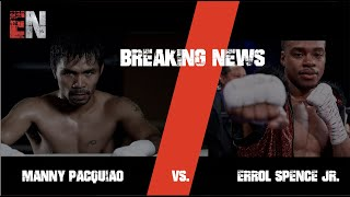 BREAKING NEWS: Manny Pacquiao And Errol Spence JR | ESNEWS BOXING