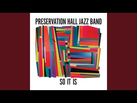 So It Is online metal music video by PRESERVATION HALL JAZZ BAND