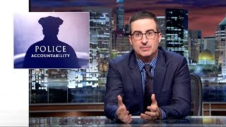 Police Accountability: Last Week Tonight with John Oliver (HBO)