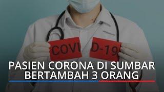 BREAKING NEWS: Jumlah Pasien Corona di Sumbar Bertambah 3 Orang, Total 148 Positif Covid-19