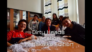 Dirty Heads   Vacation   Podskalka Edition