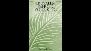 JERUSALEM, BEHOLD YOUR KING - Michael Barrett/David Angerman