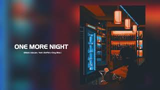 One More Night  - Sikboi x bảo jen ( feat. Daflat x Chuy Blue )