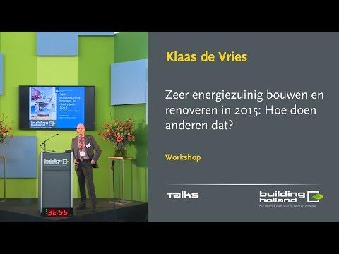 Zeer energiezuinig bouwen en renoveren in 2015: Hoe doen anderen dat? - Klaas de Vries