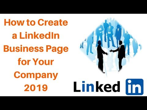 How to Create a LinkedIn Business Page for Your Company 2019
