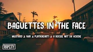 Mustard   Baguettes In The Face (Lyrics) Ft. NAV, Playboi Carti, A Boogie Wit Da Hoodie