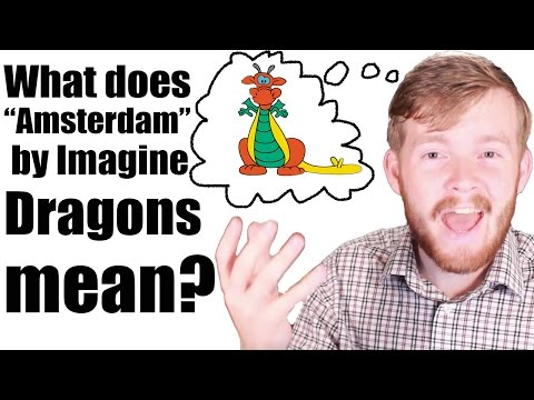"What Does ""Amsterdam"" By Imagine Dragons Mean? 