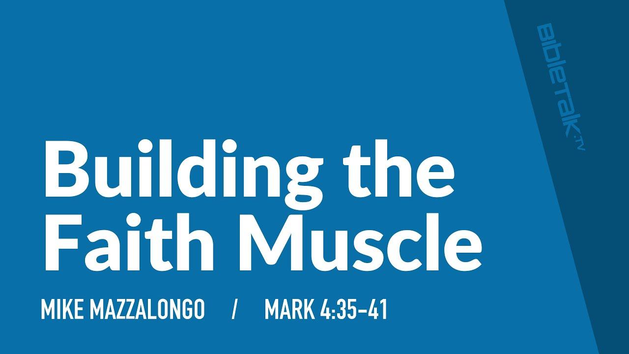 Building the Faith Muscle