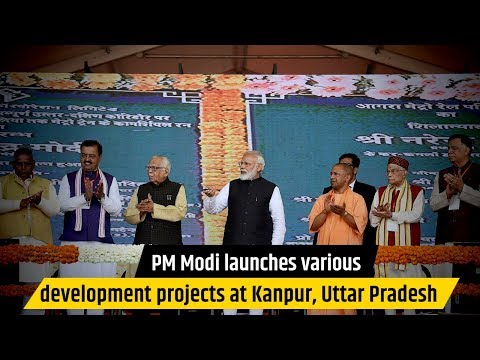 PM Modi launches various development projects at Kanpur, Uttar Pradesh
