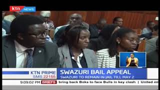Swazuri to remain in Jail till awaiting ruling on May 2