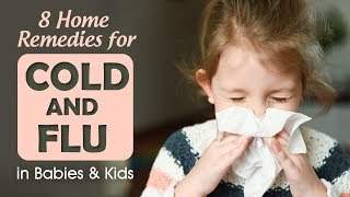 8 Home Remedies for Cold and Flu in Babies & Kids
