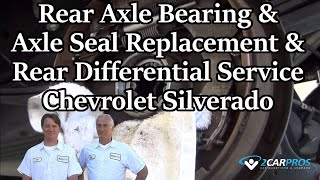 Axle Bearing & Seal Replacement - Rear Chevy