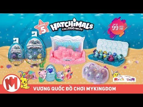 Quảng cáo đồ chơi Hatchimals phiên bản 5 | Phép Thuật Tiên Cá