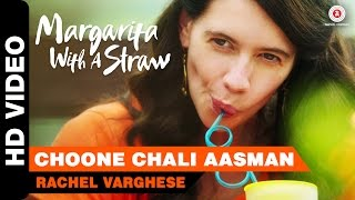 Choone Chali Aasman - Song Video - Margarita With A Straw